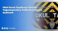 GİZLİ BUZLANMA - Ankara'da Okul Servislerinde Denetim Artırılacak