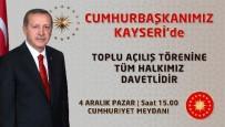 ABDULLAH GÜL - Büyükşehir Yatırımlarını Cumhurbaşkanı Açıyor