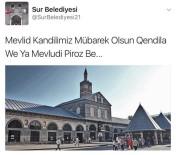 SUR BELEDİYESİ - Kayyum Atanan Belediyeden İki Dille Kandil Kutlaması