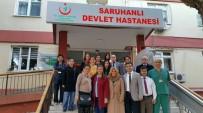 HASTANE YÖNETİMİ - Saruhanlı Devlet Hastanesindeki Eksiklikler Giderilecek