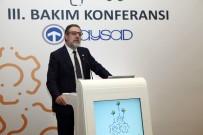 MUSTAFA AYHAN - TAYSAD 3'Üncü Bakım Konferansı'nda Bakım Yönetiminde Yeni Yaklaşımlar Konuşuldu