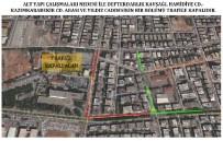 PİRİ REİS - Yağmur Suyu Çalışmaları Nedeniyle Defterdarlık Kavşağı İle Yıldız Caddesi Trafiğe Kapatılıyor