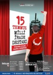 ŞEHIR TIYATROLARı - Büyükşehir 15 Temmuz'u Unutturmayacak