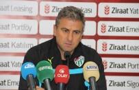 BURSASPOR TEKNIK DIREKTÖRÜ - Hamzaoğlu Açıklaması 'Doğru Yoldayız'