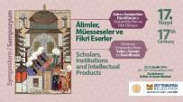 Akademisyenler Osmanlı'da İlim Ve Fikir Dünyasını Tartışıyor