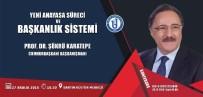 ANAYASA SÜRECİ - Cumhurbaşkanı Başdanışmanı Başkanlık Sistemini Anlatacak