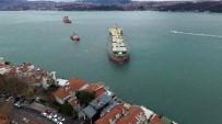 KIYI EMNİYETİ - Yeniköy'de Karaya Oturan Gemiyi Kurtarma Çalışmaları Havadan Görüntülendi