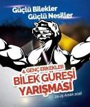 ATATÜRK KAPALI SPOR SALONU - 4'Üncü Türkiye Bilek Güreşi Yarışması Finali, 24-25 Aralık'ta Yapılacak