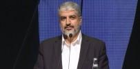 HALİD MEŞAL - 'Siz Nasıl Darbeyi Yendiyseniz Bizler De Siyonizm'i Yeneceğiz'