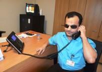 GÖRME ENGELLİ VATANDAŞ - Görme Engelli Santral Görevlisi Yaklaşık 2 Bin Numarayı Ezbere Biliyor