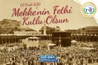 MÜSAMAHA - Başkan Bakıcı'nın Mekke'nin Fethi Yıl Dönümü Mesajı