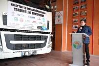 TUZLA BELEDİYESİ - Tuzla Belediyesi, Halep'e 10 Tır Yardım Malzemesi Gönderdi