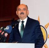 İL DANIŞMA MECLİSİ - Çalışma Ve Sosyal Güvenlik Bakanı Mehmet Müezzinoğlu Açıklaması