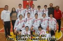 KAVAKLı - Genç Erkeklerde Şampiyonun Özel Kavaklı Anadolu Lisesi Oldu