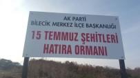 BILECIK MERKEZ - AK Parti'den 15 Temmuz Şehitleri Hatıra Ormanı