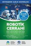KADIN HASTALIKLARI - AKM'de 'Robotik Cerrahi' Konuşulacak