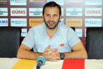 GÖZTEPE - Okan Buruk Açıklaması 'Hedefimiz Önümüzdeki Seneyi Süper Lig'de Geçirmek'