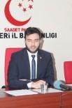 MERKEZİ YÖNETİM - Saadet Partisi Kocasinan İlçe Başkanı Mükremin Çuhadar Açıklaması