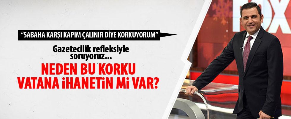 Fatih Portakal: Sabaha karşı kapım çalınır mı endişesi yaşıyorum