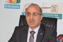 ORTEZ - SGK İl Müdürü Nuri Akçay Açıklaması