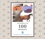 YAKUP KADRİ KARAOSMANOĞLU - İstanbul'un 100 Romanı Bir Kitapta Toplandı