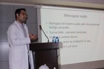 MUSTAFA KARADENİZ - Kadın Doğum Hastanesi'ne Menopoz Okulu Açıldı