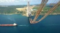 DEV VİNÇ - Yavuz Sultan Selim Köprüsü'nde son durum