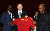 GANA CUMHURBAŞKANI - Gana'da Erdoğan'a Appiah sürprizi