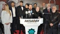 KURTLAR VADISI - 'Somuncu Baba Aşkın Sırrı' Filminin Galası Aksaray'da Yapıldı