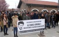 ALİ İSMAİL KORKMAZ - Üniversite Öğrencilerinden 'Ali İsmail Korkmaz' Protestosu