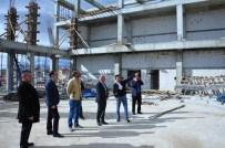 DEVLET PLANLAMA TEŞKILATı - Başkan Çalışkan, Fuar Ve Kongre Merkezi İnşaatını İnceledi
