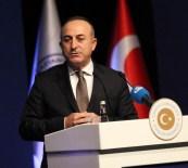 YAŞAM ŞARTLARI - Bakan Çavuşoğlu Açıklaması 'Türkiye Yükümlülüklerini Yerine Getirecek'
