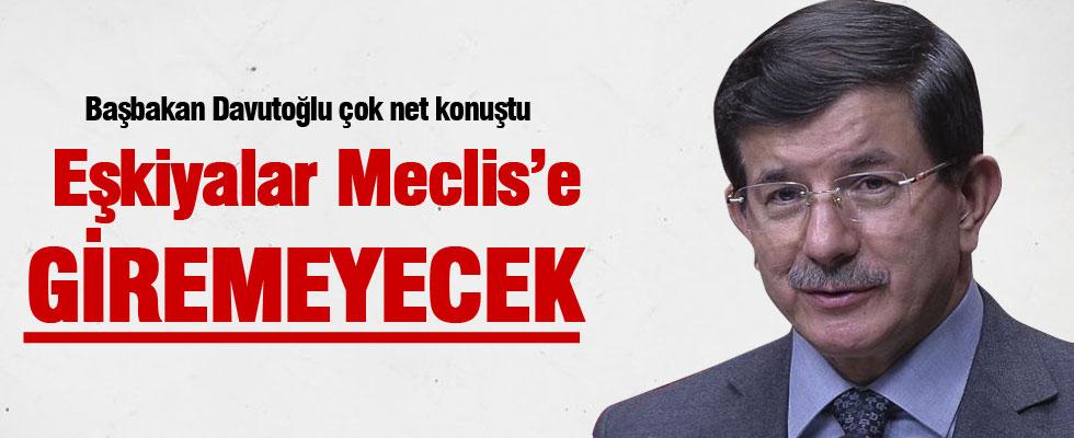 Başbakan Davutoğlu: Eşkiyalar Meclis'e giremeyecek