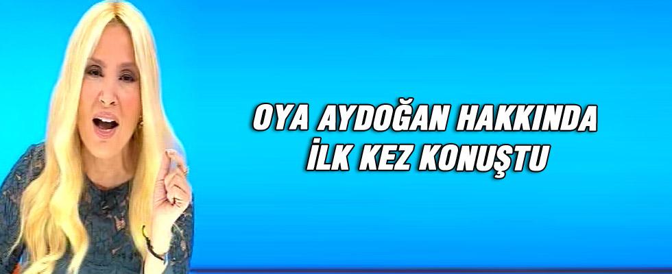 Oya Aydoğan hakkında ilk kez konuştu