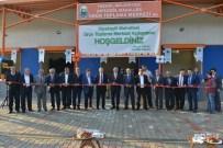 BÜYÜKŞEHİR KANUNU - Dipsizgöl Ürün Toplama Merkezi'ne Coşkulu Açılış