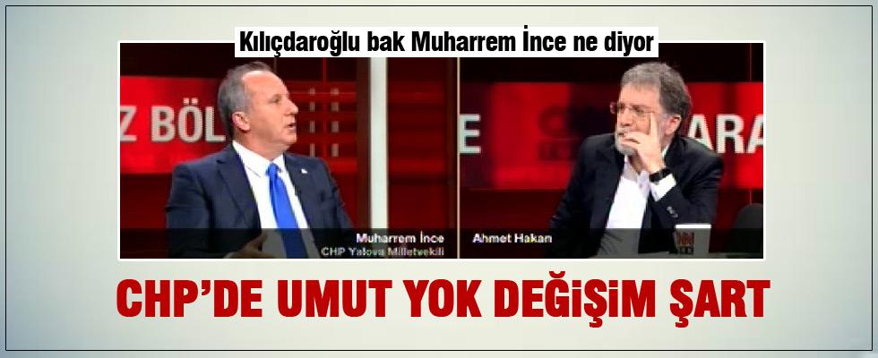 Muharrem İnce: CHP'de umut görmüyorum