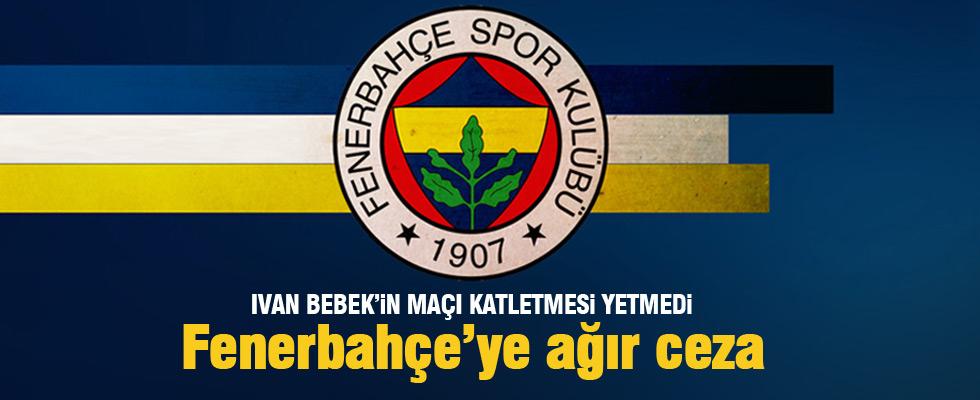 UEFA'dan Fenerbahçe'ye ağır ceza
