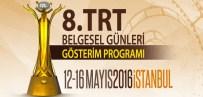 FINAL HAFTASı - 'TRT Belgesel Ödülleri' 8. Kez Verilecek