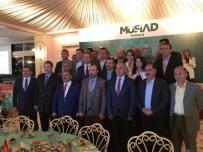MUZAFFER ASLAN - AK Parti Tekirdağ Milletvekilleri MÜSİAD'ın İftar Programında Bir Araya Geldi