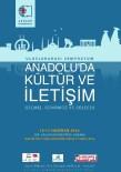 AHMET ÜNAL - Anadolu'da Zaman Yolculuğuna Hazır Mısınız?