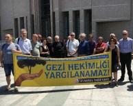 NURAY YıLMAZ - Sağlık Bakanlığı'nın İstanbul Tabip Odasına Açtığı Gezi Davasının Görülmesine Başlandı