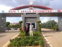 KİLİS VALİSİ - Vali İsmail Çataklı 7 Aralık Üniversitesini Ziyaret Etti