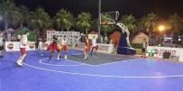 İSMAİL CEM - 3X3 Basketbol Turnuvası Kuşadası'nda Başlıyor
