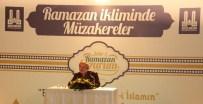 METAFIZIK - TYB Başkanı İspirli Ramazan Müzakereleri'ne Konuk Oldu
