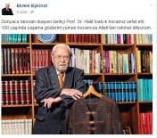 HALİL İNALCIK - Başkan Eşkinat, Prof. Dr. İnalcık İçin Taziye Mesajı Yayımladı
