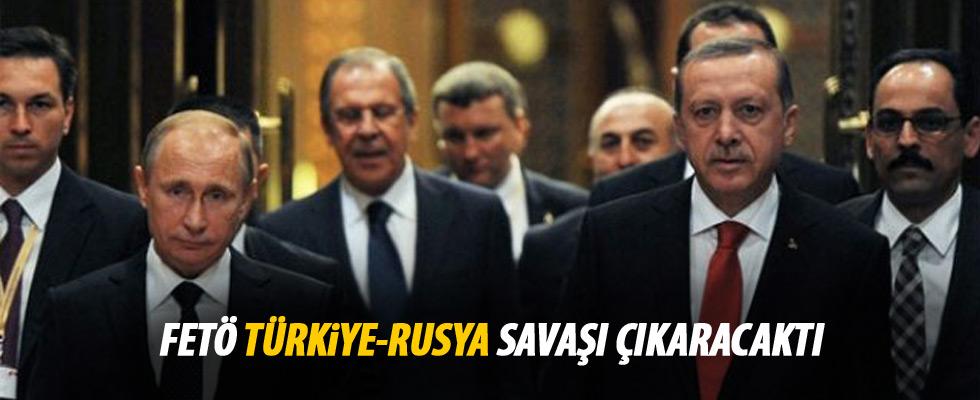 FETÖ'nün planı Türkiye-Rusya savaşıydı!
