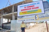 EBRULİ - Sitenin Adını '15 Temmuz Demokrasi Evleri' Olarak Değiştirdi