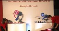 TÜRKIYE VOLEYBOL FEDERASYONU - 'Sultanlar Ligi' Ve 'Efeler Ligi'nin Logoları Tanıtıldı