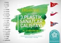 ÜMİT YİĞİT - Plastik Sanatlar Çalıştayı Başlıyor
