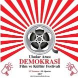 KISA FİLM YARIŞMASI - 1'İnci Uluslararası Demokrasi Film Ve Kültür Festivali 2017'De Yapılacak